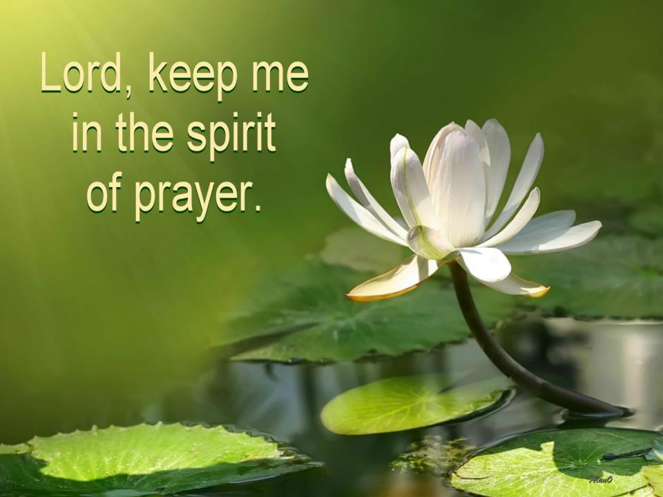 lord-keep-me-in-a-spirit-of-prayer